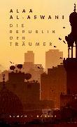 Cover-Bild zu Al-Aswani, Alaa: Die Republik der Träumer (eBook)