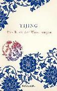 Cover-Bild zu Simon, Rainald (Übers.): Yijing. Das Buch der Wandlungen in ursprünglicher Form