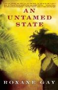 Cover-Bild zu Gay, Roxane: An Untamed State (eBook)