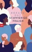 Cover-Bild zu Gay, Roxane: Schwierige Frauen (eBook)