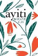Cover-Bild zu Gay, Roxane: Ayiti (eBook)