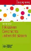 Cover-Bild zu Inklusiven Geschichtsunterricht planen (eBook) von Barsch, Sebastian