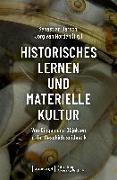 Cover-Bild zu Historisches Lernen und Materielle Kultur von Barsch, Sebastian (Hrsg.)