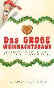 Cover-Bild zu Rilke, Rainer Maria: Das große Weihnachtsband: Weihnachtsgeschichten, Romane, Märchen & Sagen (Über 280 Titel in einem Buch) (eBook)