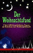 Cover-Bild zu Lagerlöf, Selma: Der Weihnachtsfund: Über 130 Geschichten, Sagen & Märchen zur Weihnachtszeit (Illustrierte Ausgabe) (eBook)
