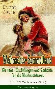 Cover-Bild zu Rilke, Rainer Maria: Weihnachts-Sammelband: Romane, Erzählungen und Gedichte für die Weihnachtszeit (Über 250 Titel in einem Buch) - Illustrierte Ausgabe (eBook)