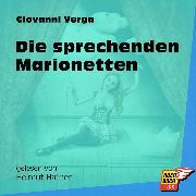 Cover-Bild zu Verga, Giovanni: Die sprechenden Marionetten (Ungekürzt) (Audio Download)