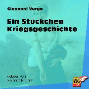 Cover-Bild zu Verga, Giovanni: Ein Stückchen Kriegsgeschichte (Ungekürzt) (Audio Download)