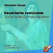 Cover-Bild zu Verga, Giovanni: Cavalleria rusticana - Sizilianische Dorfgeschichten (Ungekürzt) (Audio Download)
