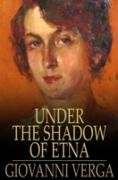 Cover-Bild zu Verga, Giovanni: Under the Shadow of Etna (eBook)