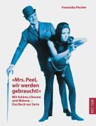 """Cover-Bild zu Fischer, Franziska: """"Mrs. Peel, wir werden gebraucht!"""""""