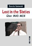 Cover-Bild zu Sannwald, Daniela: Lost in the Sixties (eBook)
