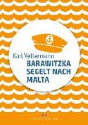 Cover-Bild zu Vettermann, Karl: Barawitzka segelt nach Malta