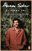 Cover-Bild zu Soler, Alvaro: El Mismo Sol - Unter derselben Sonne