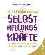 Cover-Bild zu Ich stärke meine Selbstheilungskräfte von Reumann, Friederike