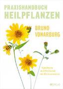 Cover-Bild zu Praxishandbuch Heilpflanzen von Vonarburg, Bruno