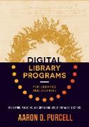 Cover-Bild zu Purcell, Aaron D.: Digital Library Programs for Libraries and Archives (eBook)