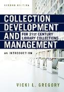 Cover-Bild zu Gregory, Vicki L.: Collection Development and Management for 21st Century Library Collections (eBook)