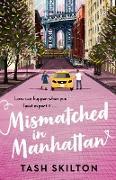 Cover-Bild zu Mismatched in Manhattan (eBook) von Skilton, Tash
