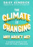 Cover-Bild zu The Climate is Changing, Why Aren't We? (eBook) von Kendrick, Daisy