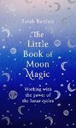 Cover-Bild zu The Little Book of Moon Magic (eBook) von Bartlett, Sarah