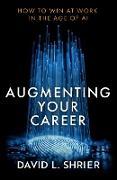 Cover-Bild zu Augmenting Your Career (eBook) von Shrier, David