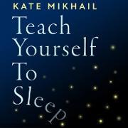 Cover-Bild zu Teach Yourself to Sleep (eBook) von Mikhail, Kate
