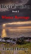Cover-Bild zu Harvey, David: Retribution Book 2 - Winter Revenge (eBook)