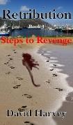 Cover-Bild zu Harvey, David: Retribution Book 4 - Steps to Revenge (eBook)