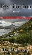 Cover-Bild zu Harvey, David: Retribution Book 5 - Unfulfilled Revenge (eBook)