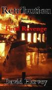 Cover-Bild zu Harvey, David: Retribution Book 6 - Final Revenge (eBook)