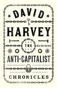 Cover-Bild zu Harvey, David: The Anti-Capitalist Chronicles (eBook)
