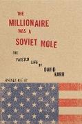 Cover-Bild zu Klehr, Harvey: The Millionaire Was a Soviet Mole (eBook)