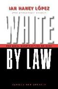 Cover-Bild zu Lopez, Ian Haney: White by Law 10th Anniversary Edition