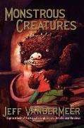 Cover-Bild zu Vandermeer, Jeff: Monstrous Creatures