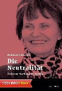 Cover-Bild zu Calmy-Rey, Micheline: Die Neutralität (eBook)