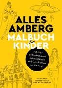 Cover-Bild zu Wilhelm, Manfred (Hrsg.): Alles Amberg - Malbuch für Kinder