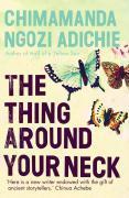 Cover-Bild zu Adichie, Chimamanda Ngozi: The Thing Around Your Neck