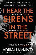 Cover-Bild zu I Hear The Sirens In The Street von McKinty, Adrian
