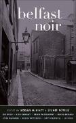 Cover-Bild zu Belfast Noir (eBook) von Mckinty, Adrian (Hrsg.)