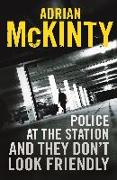 Cover-Bild zu Police at the Station and They Don't Look Friendly von McKinty, Adrian