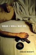 Cover-Bild zu Dead I Well May Be (eBook) von McKinty, Adrian