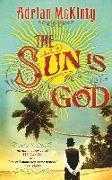 Cover-Bild zu The Sun is God von McKinty, Adrian
