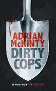 Cover-Bild zu Dirty Cops von McKinty, Adrian