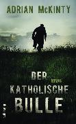 Cover-Bild zu Der katholische Bulle (eBook) von McKinty, Adrian