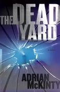 Cover-Bild zu The Dead Yard (eBook) von McKinty, Adrian