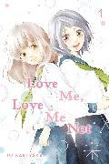 Cover-Bild zu Love Me, Love Me Not, Vol. 1 von Io Sakisaka