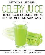 Cover-Bild zu Medical Medium Celery Juice (eBook) von William, Anthony