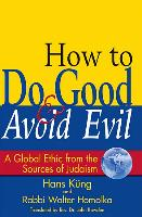 Cover-Bild zu How to Do Good & Avoid Evil (eBook) von Homolka, Rabbi Walter