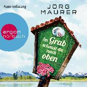 Cover-Bild zu Im Grab schaust du nach oben (Gekürzte Lesung) (Audio Download) von Maurer, Jörg